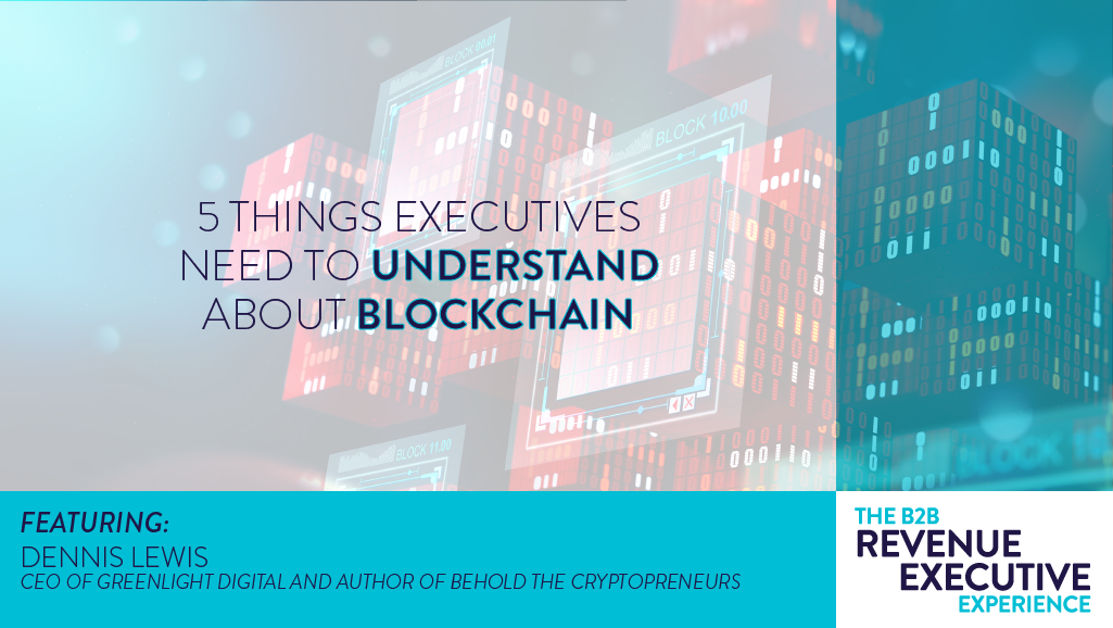 , 5 Things Executives Need to Understand About Blockchain
